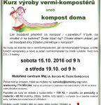 15.10., 19.10.2016  - Spolek Kamínky - workshop spojený s přednáškou o vermi- kompostování