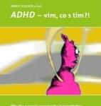 """Publikace  pro spolky - """"ADHD - vím, co s tím?!"""" a """"Aby byly  zážitky pro všechny"""""""